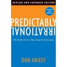 Predictably Irrational, Revised: The Hidden Forces That Shape Our Decisions